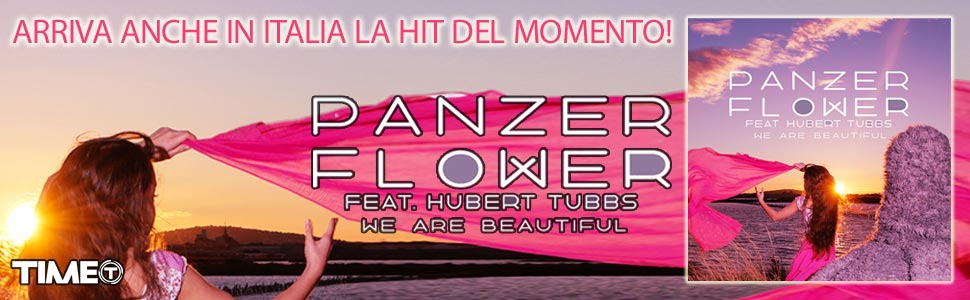 Arriva anche in Italia la Hit del momento! Panzer Flower feat. Hubert - We Are Beautiful