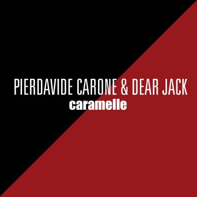 PIERDAVIDE CARONE & DEAR JACK