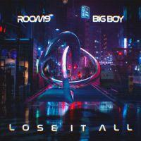 ROOM9, BIG BOY - Lose It All