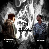 TREDICI & MATTHEW QUIET - You Know