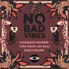 ACKEEJUICE ROCKERS, YUNG SNAPP & MV KILLA - No Bad Vibes (feat. Guesan)