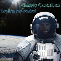 ALESSIO CARATURO - Loosing My Control