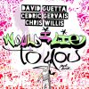 DAVID GUETTA, CEDRIC GERVAIS & CHRIS WILLIS