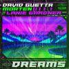 DAVID GUETTA & MORTEN - Dreams (feat. Lanie Gardner)
