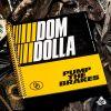 DOM DOLLA - Pump the Brakes