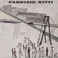 FABRIZIO NITTI - Al di la del Ponte