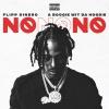 FLIPP DINERO - No No No (feat. A Boogie Wit Da Hoodie)