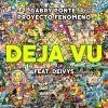 GABRY PONTE & PROYECTO FENOMENO - Déjà Vu (feat. Deivys)