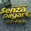 J-AX & FEDEZ - Senza pagare (feat. T Pain)