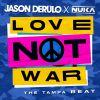 JASON DERULO & NUKA - Love Not War (The Tampa Beat)