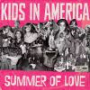 KIDS IN AMERICA - Summer of Love (feat. The Griswolds)