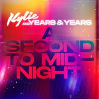 KYLIE MINOGUE & YEAR & YEARS - A Second to Midnight