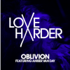 LOVE HARDER - Oblivion (feat. Amber Van Day)