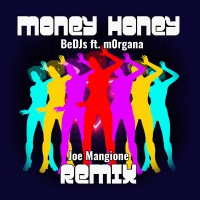 BEDJS - MONEY HONEY ( Joe Mangione REMIX )