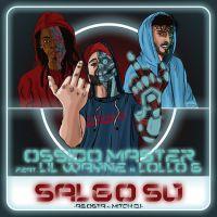 OSSIDO MASTER - Salgo su (feat. Lil Wayne e Lollo G)