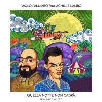 PAOLO PALUMBO - Quella notte non cadrà (feat. Achille Lauro)