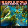 RITON, MNEK & THE HOUSE GOSPEL CHOIR