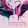 SAM FELDT & SIGMA - 2 Hearts (feat. Gia Koka)