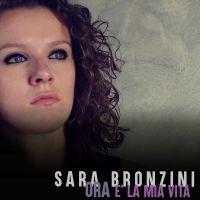 SARA BRONZINI - Ora (è la mia vita)