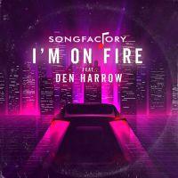 SONGFACTORY - I'm On Fire (feat. Den Harrow)