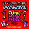 STYLOPHONIC - Imagination Funk Funk Funk (feat. Kena Anae)