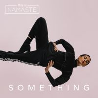 THISISNAMASTE - Something