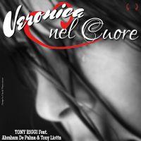 TONY RIGGI - Veronica Nel Cuore (feat. Abraham De Palma e Tony Liotta)