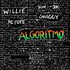 WILLIE PEYOTE - Algoritmo (feat. Shaggy) (with Don Joe)