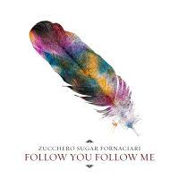 ZUCCHERO - Follow You Follow Me