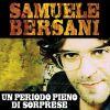 SAMUELE BERSANI - Un Periodo Pieno Di Sorprese