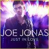 JOE JONAS - Just In Love