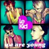 LE KID - We Are Young