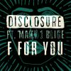 DISCLOSURE - F For You (feat. Mary J. Blige)