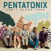 PENTATONIX - Can't Sleep Love