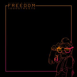 Freedom (feat. Raphael), di 1000Streets & Gianjoe