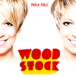 Paola Folli - Woodstock (Radio Date: 26-05-2014)