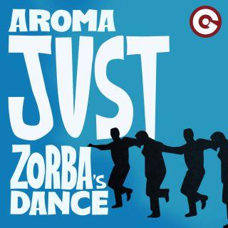 Aroma - Just (Zorba's Dance) (Radio Date: 14-06-2019)