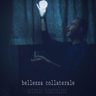 Antonio Braccolino - Bellezza Collaterale (Radio Date: 06-12-2019)