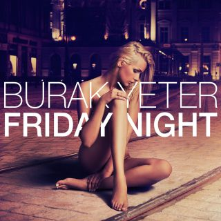 Burak Yeter - Friday Night (Radio Date: 12-07-2019)