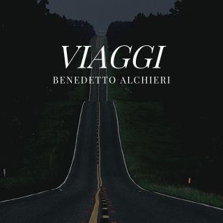 Benedetto Alchieri - Viaggi (Radio Date: 20-09-2021)