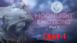 CRAY-1 - Moonlight Emotions (part 1) (Radio Date: 20-11-2020)