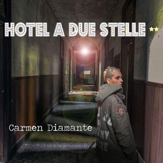 Carmen Diamante - Hotel A Due Stelle (Radio Date: 05-11-2019)