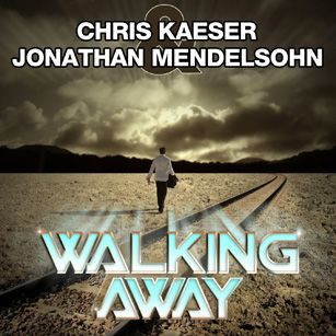 Chris Kaeser & Jonathan Mendelsohn - Walking Away (Radio Date: 09 Settembre 2011)