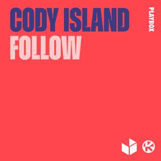 Cody Island - Follow (Radio Date: 17-09-2021)