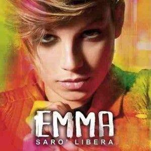 Emma - Sarò Libera (Radio Date: 02 Settembre 2011)