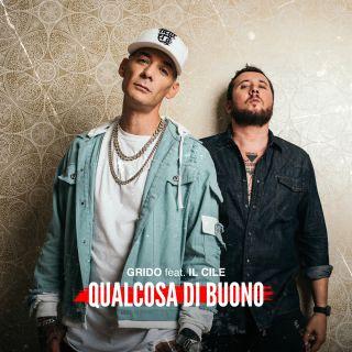 Grido - Qualcosa Di Buono (feat. Il Cile) (Radio Date: 25-10-2019)