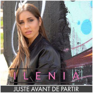 Ilenia - Juste Avant De Partir (Radio Date: 22-11-2019)