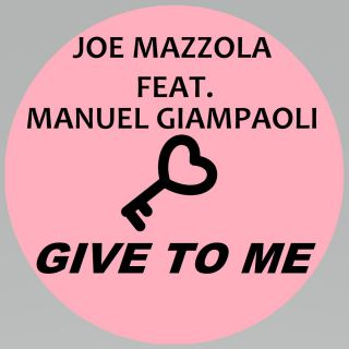 Joe Mazzola - Give To Me (feat. Manuel Giampaoli) (Radio Date: 17-01-2020)