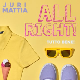 Juri Mattia - All Right! Tutto Bene (Radio Date: 25-05-2020)