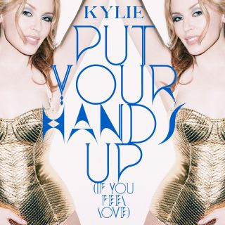 Kylie Minogue - Put Your Hands Up (If You Feel Love) - Radio Date: 10 Giugno 2011